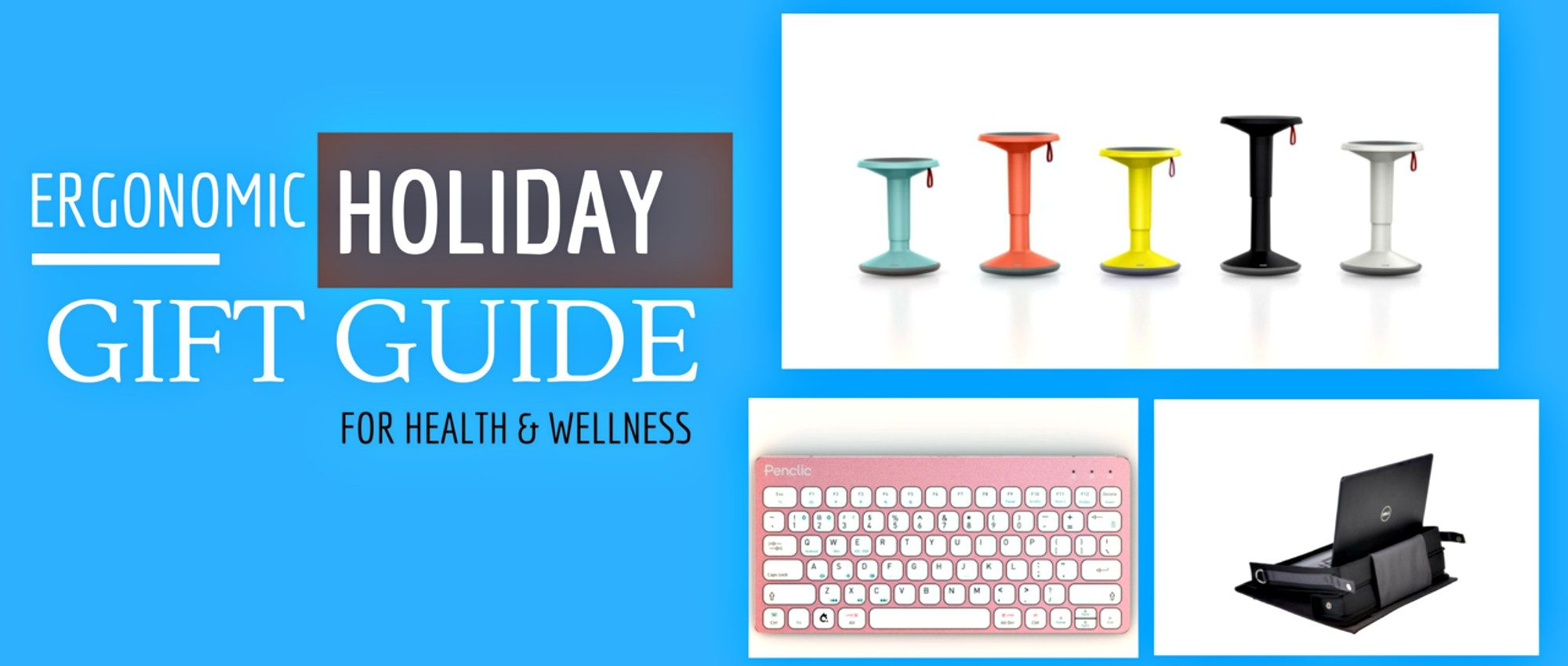 ergonomic holiday gift guide health and wellness